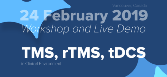 TMS, rTMS, tDCS in Clinical Environment: Workshop and Live Demo